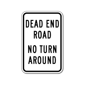 dead end road no turnaround