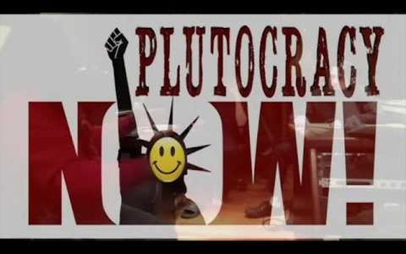 plutocracy now youtube