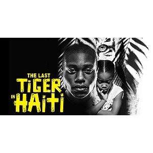 Poster for The Last Tiger in Haiti