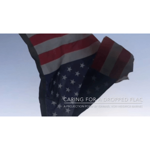 Caring for a Dropped Flag | Geo-Poetic Spaces