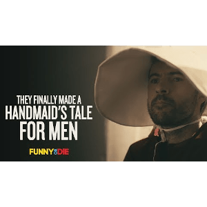 They Finally Made a Handmaid's Tale for Men | Video Worth Watching