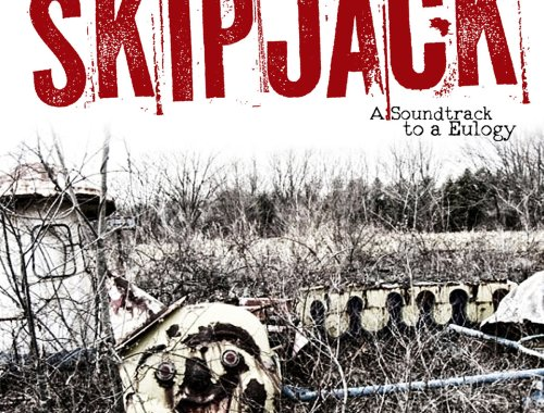 Skipjack A Soundtrack to a Eulogy