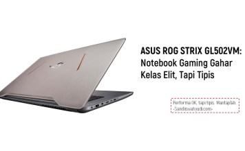 notebook ASUS ROG STRIX GL502VM sandi iswahyudi