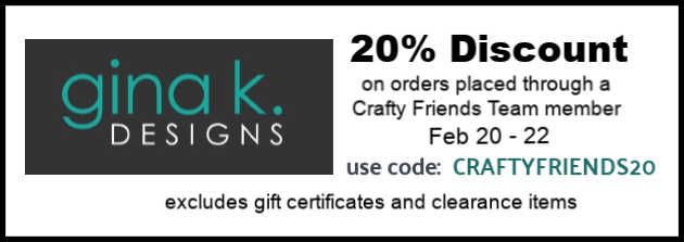 Crafty Friends and Gina K Designs
