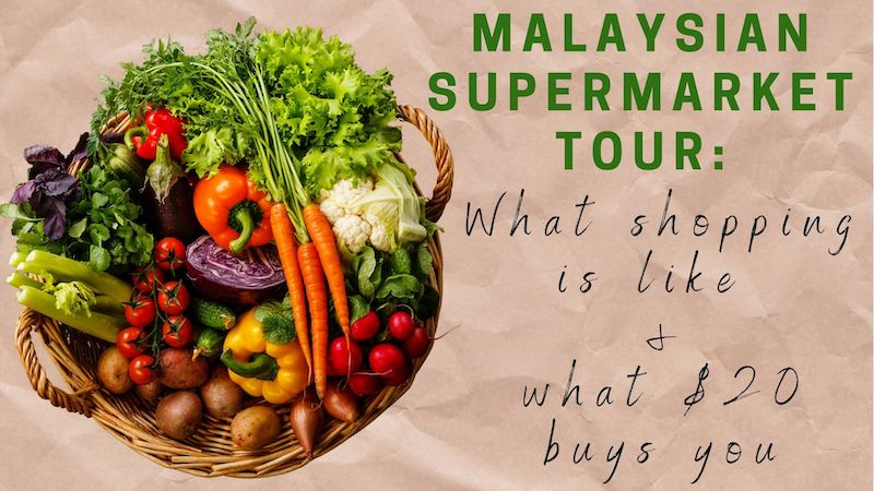 Malaysian Supermarket Tour: What Shopping is Like & What $20 Buys You