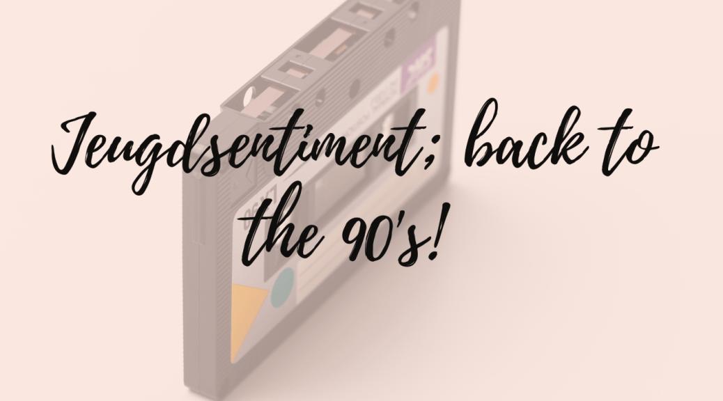Back to the 90's Jeugdsentiment