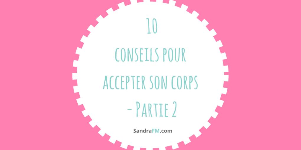10 conseils pour accepter son corps, confiance en soi, image de soi, aimer son corps, sandra fm