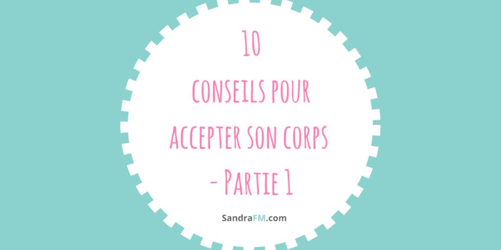 10 conseils pour accepter son corps, image de soi, confiance en soi, aimer son corps, sandra fm