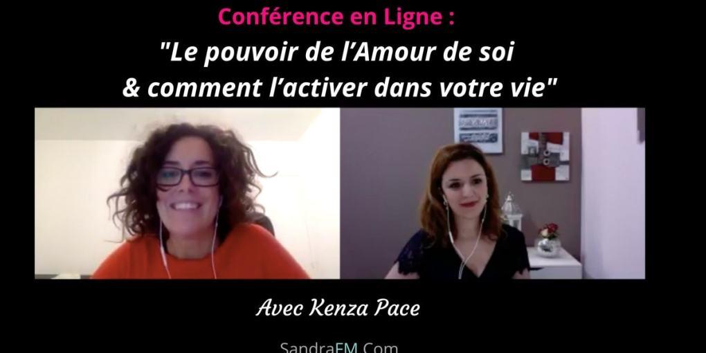 Replay conference Kenza Pace - Le pouvoir de l'Amour de soi, et comment l'activer dans votre vie