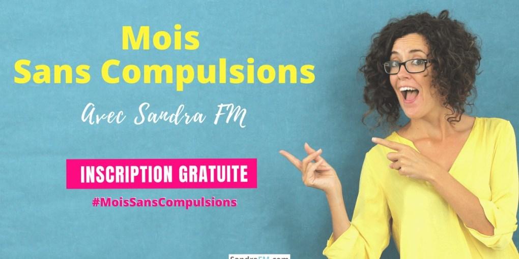 Mois sans compulsions avec Sandra FM, compulsions alimentaires, boulimie, hyperphagie, tca, rapport à la nourriture, manger ses emotions, alimentation emotionnelle