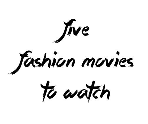 five-fashion-movies-to-watch