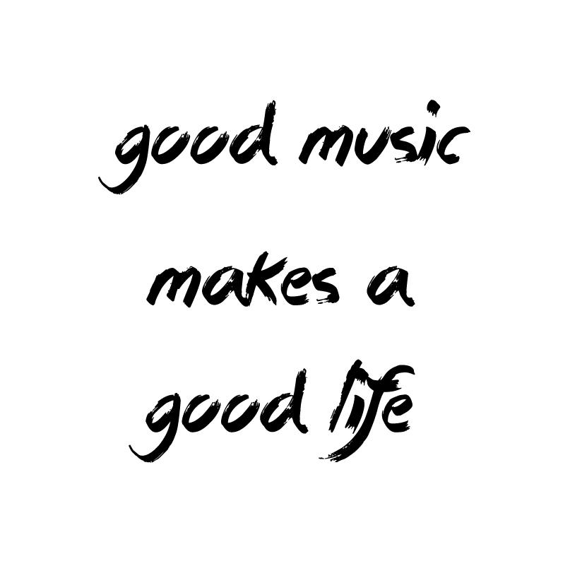 goodmusic_makesagoodlife