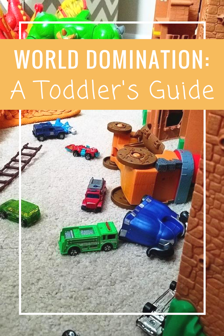 Toddlers Guide to World Domination