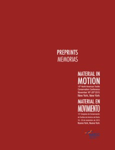 Preprints: Material in Motion, 10th North American Textile Conservation Conference (2015), with CD of articles and images. Texts in both Spanish and English, $30.