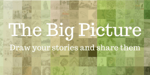 Share your stories and be part of the Big Picture