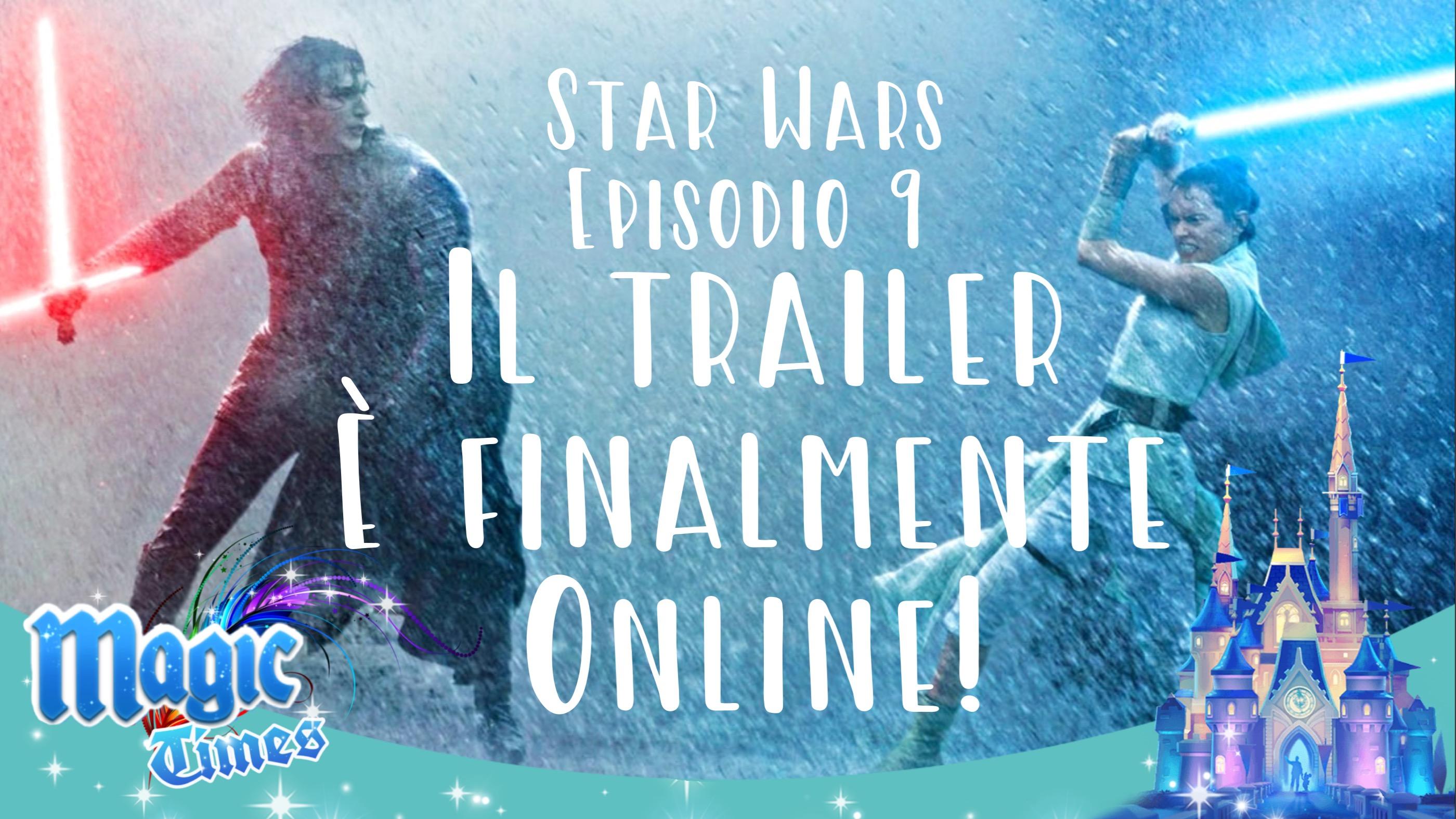 Star Wars Episodio 9: il trailer è finalmente online!