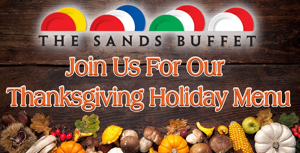 Thanksgiving Dinner at The Sands Buffet