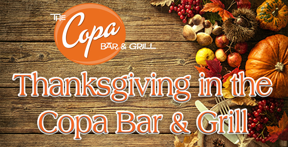 Thanksgiving Dinner at the Copa Bar & Grill