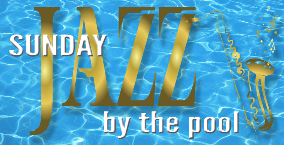 Sunday Jazz By The Pool - Reno Entertainment