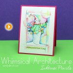 Whimsical Architecture, Inktense Pencils