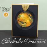Magical Monday: Chickadee Ornament