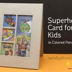 Superhero Cards for Kids