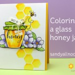 Coloring a glass honey jar – Honey Bee Stamps
