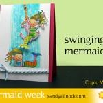 Mermaid Week #5: Swinging Mermaid