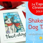 24 Tags of Christmas 2016: Shaker Dog Tag