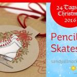 24 Tags of Christmas 2016: Pencil Ice Skates