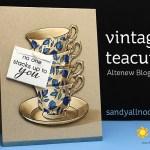Coloring Vintage Teacups – Altenew Bloghop