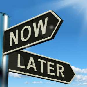 Procrastination, Do Now or Later