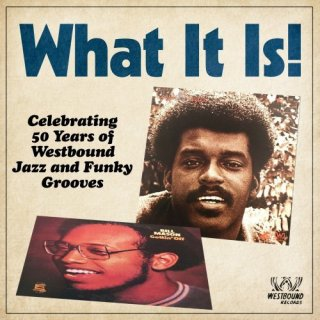 What It Is! Celebrating 50 Years of Westbound Jazz and Funky Grooves (2020)