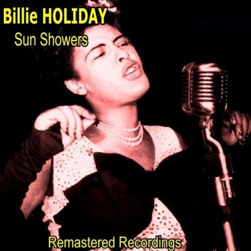 Billie Holiday – Sun Showers (2020)
