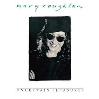 Mary Coughlan – Uncertain Pleasures (1990/2020)