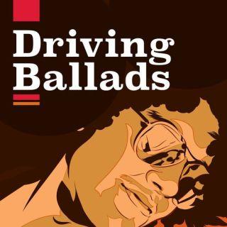 Driving Ballads [Explicit] (2018)