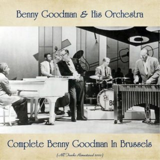 Benny Goodman & His Orchestra – Sings And Plays With Bud Shank, Russ Freeman (All Tracks Remastered) (2020)