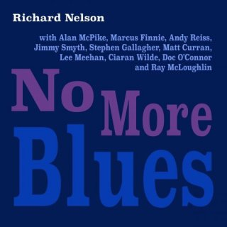 Richard Nelson – No More Blues (2020)