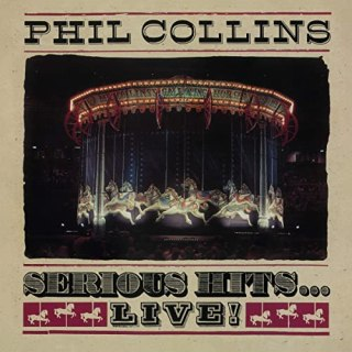 Phil Collins – Serious Hits…Live! (Remastered) (2019)