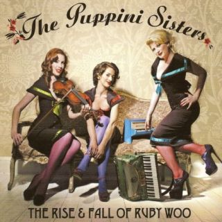 The Puppini Sisters – The Rise & Fall Of Ruby Woo (2007) CD-Rip