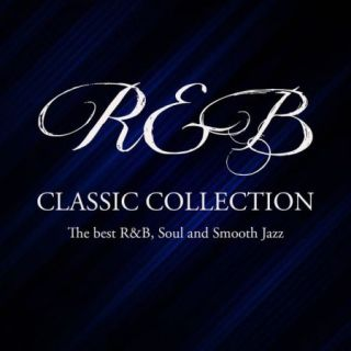R&b Classic Collection (The best R&B, Soul and Smooth Jazz) (2020)