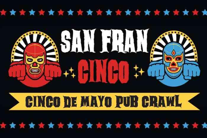 San Francisco Cinco De Mayo Pub Crawl – SANFRANCINCO
