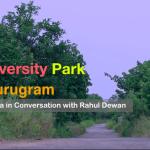 Aravalli Biodiversity Park Gurugram — Vijay Dhasmana In Conversation With Rahul Dewan