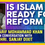 Is Islam Ready For Reform?: Arif Mohammad Khan In Conversation With Sanjay Dixit