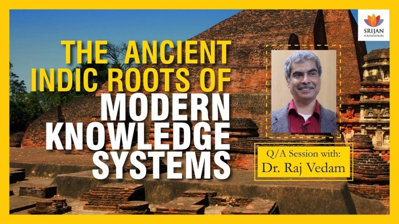 [Q/A] Ancient Indic Roots Of Knowledge Systems – A Talk By Raj Vedam