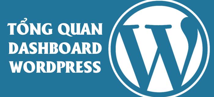 Giới thiệu tổng quan trang quản trị (Dashboard) của WordPress