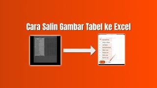Cara Salin Gambar Tabel ke Excel