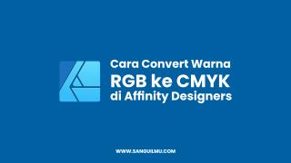 Cara Convert Warna RGB ke CMYK di Affinity Designer |