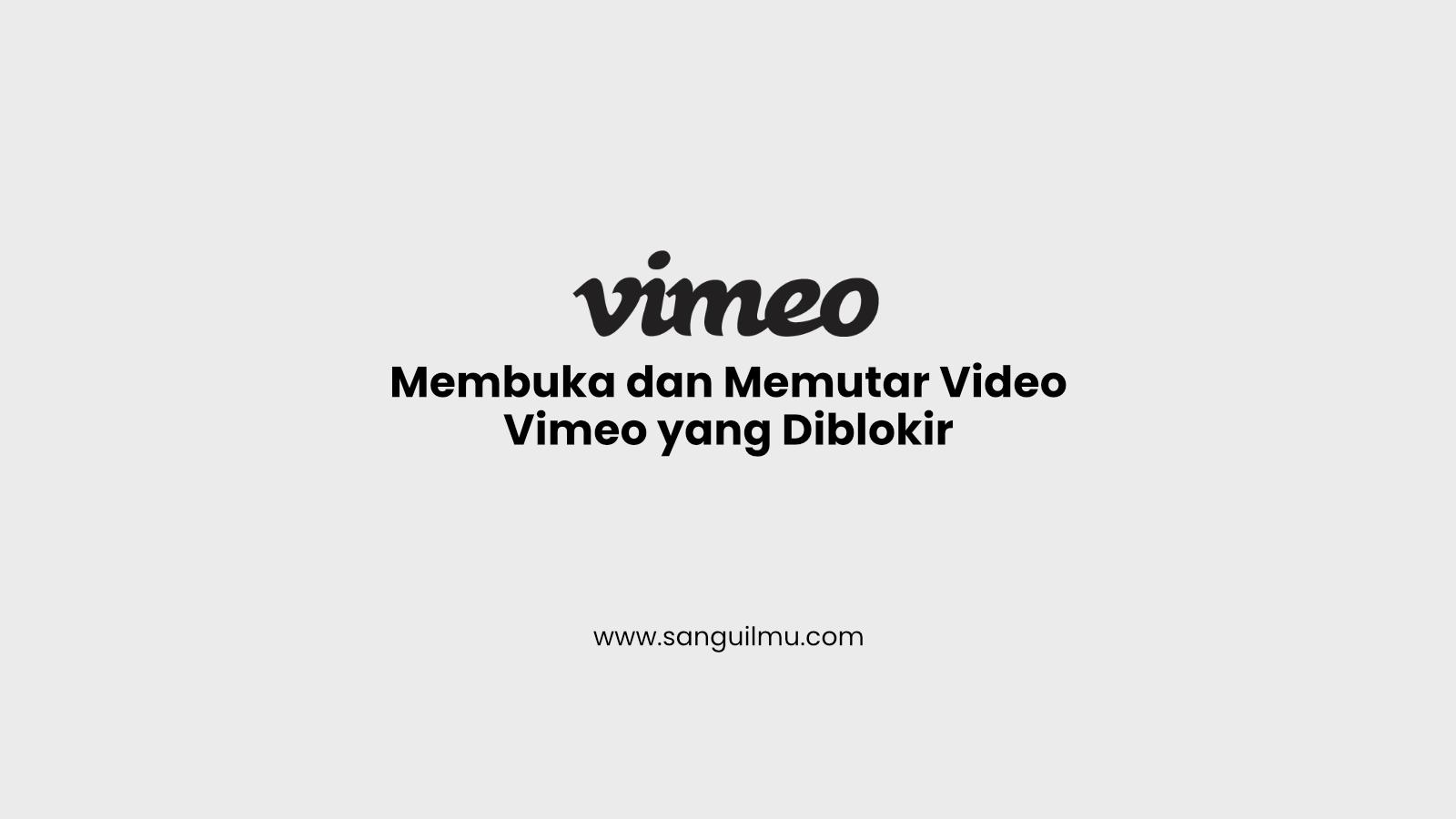 Membuka dan Memutar Video dari Vimeo yang Diblokir