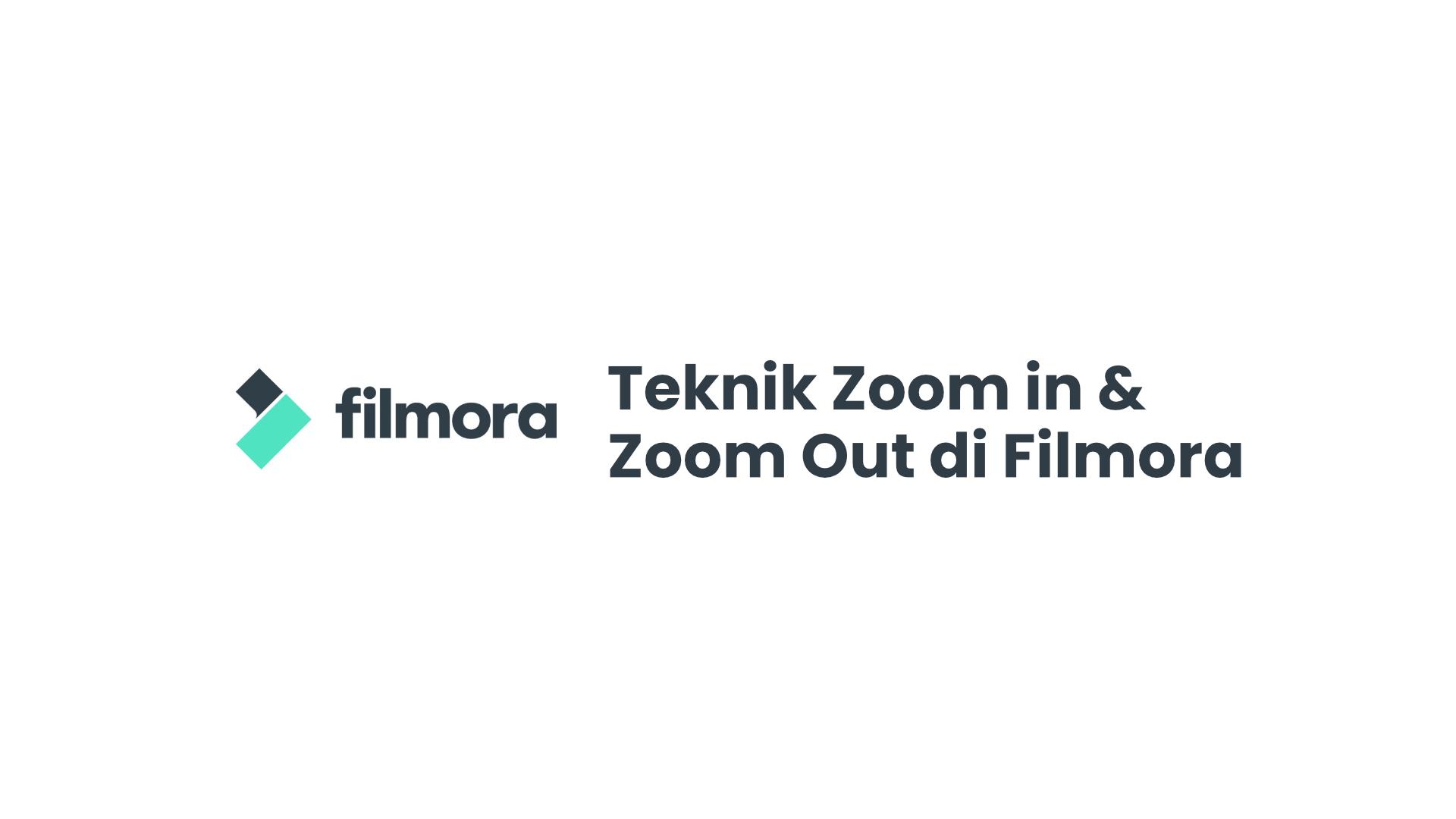 Teknik Zoom in & Out di Filmora